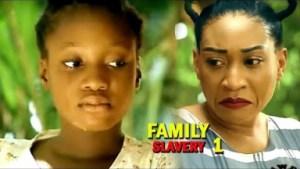 FAMILY SLAVERY SEASON 1 (RELOADED) - 2019 Nollywood Movie